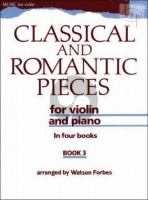 Classical and Romantic Pieces Vol. 3 Violin and Piano (edited by Watson Forbes)