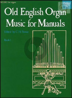 Old English Organ Music for Manuals Vol.1 (edited by C.H.Trevor)