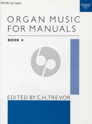 Organ Music for Manuals Vol.4 (edited by C.H. Trevor)