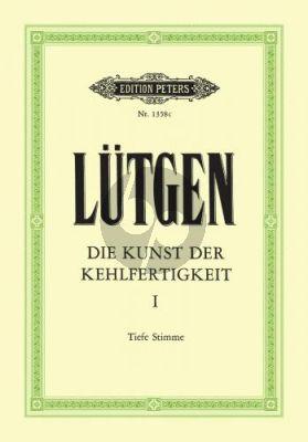 Lutgen Die Kunst der Kehlfertigkeit Vol.1 Tief (Peters)