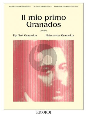 Il Mio Primo Granados - My First Granados Piano solo (edited by Piero Rattalino)