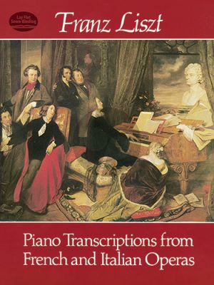 Liszt Piano Transcriptions French-Italian Operas