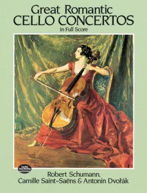 Great Romantic Cello Concertos (Dvorak-Schumann and Saint-Saens) Full Score