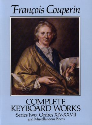 Couperin Complete Keyboard Works Series 2 Ordres XIV-XXVII and Miscellaneous Pieces (Dover)