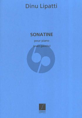 Lipatti Sonatine pour la Main Gaiche (for Left Hand Only)