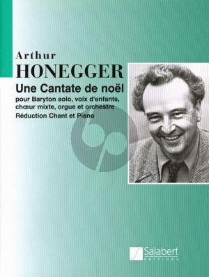 Honegger Une Cantate de Noel H.212 Baritone solo-Children's Chorus-SATB-Organ and Orchestra Vocal Score