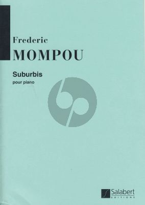 Mompou Suburbis Suburbis pour Piano