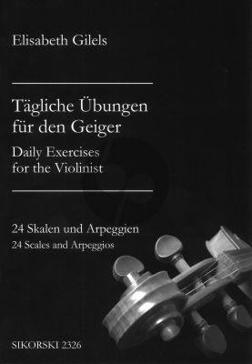 Gilels Tagliche Ubungen fur den Geiger (Daily Exercises for the Violinist) (24 Skalen und Arpeggien - 24 Scales and Arpeggios)