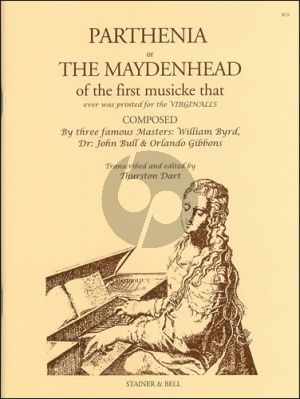 Parthenia or The Maidenhead (compositions by William Byrd-John Bull and Orlando Gibbons) (edited by Thurston Dart)