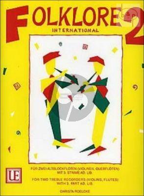 Folklore International Vol.2 (2 Treble Rec. [Fl./Vi.]) (3.part opt.) (Score)