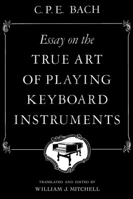 Bach Essay on the True Art Playing Keyboard (paperback) (William J.Mitchell)