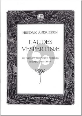 Andriessen Laudes Vespertinae 2 and 3 equal voices with organ