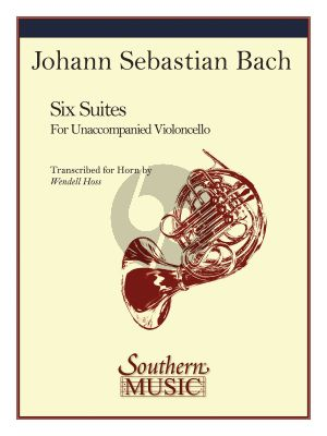 Bach 6 Suites for Horn (orig.violoncello) (transcr. by Wendell Hoss)