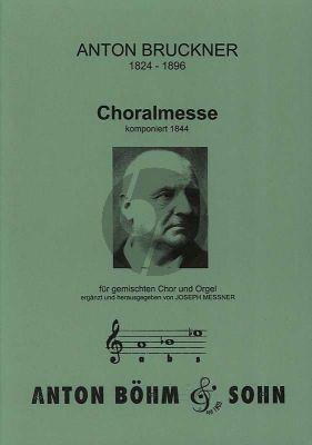 Bruckner Choralmesse (1844) SATB und Orgel ad libitum (Herausgegeben von Joseph Messner)