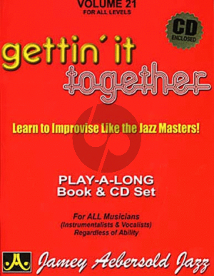 Aebersold Jazz Improvisation Vol.21 Gettin' it Together for Any C, Eb, Bb, Bass Instrument or Voice - Intermediate/Advanced (Bk-Cd)