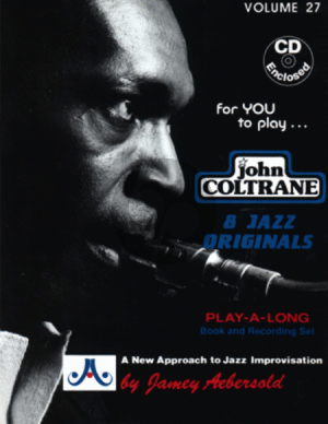 Coltrane Jazz Improvisation Vol.27 John Coltrane for Any C, Eb, Bb, Bass Instrument or Voice - Intermediate/Advanced (Bk-Cd)