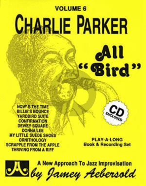 Parker Jazz Improvisation Vol.6 Charlie Parker 'All Bird' for Any C, Eb, Bb, Bass Instrument or Voice - Intermediate/Advanced (Bk-Cd)