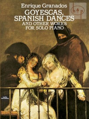 Goyescas & Spanish Dances and other Pieces