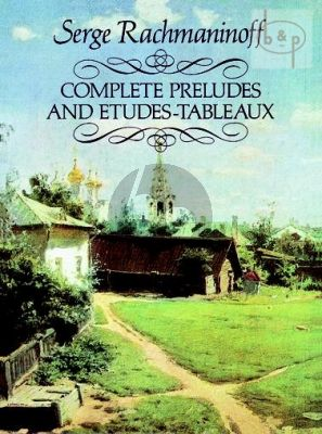 Complete Preludes and Etudes Tableaux Piano