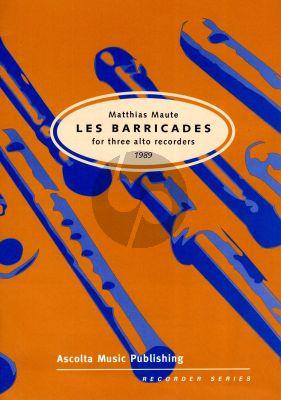 Maute Les Barricades for 3 Treble Recorders (Score/Parts) (1989)