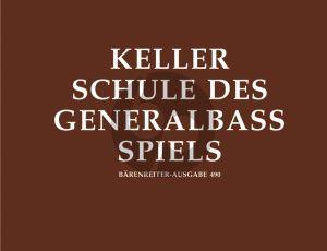 Keller Schule des Generalbass Spiels