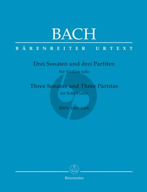 Bach 3 Sonaten und 3 Partiten BWV 1001 - 1006 (Urtext der Neuen Bach-Ausgabe)