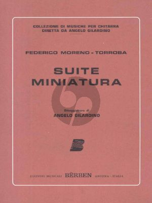 Moreno-Torroba Suite Miniatura for Guitar (edited by Angelo Gilardino)