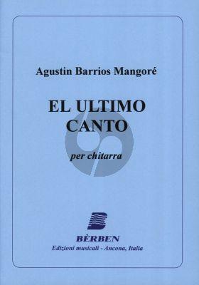 Barrios Mangore El Ultimo Canto Guitar