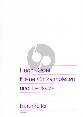 Distler Kleine Choralmotetten und Liedsatze SATB (10 Kompositionen aus den Jahren 1931 bis 1937)