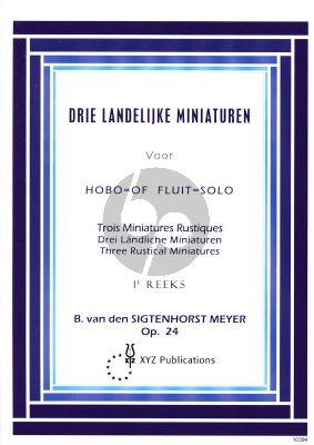 Sigtenhorst-Meyer 3 Landelijke Miniaturen Op.24 Flute or Oboe solo (1e reeks)