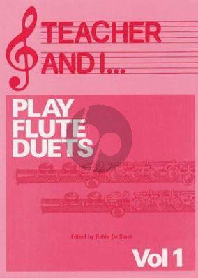 Teacher and I Vol. 1 Play Flute Duets (arr. Robin De Smet) (easy level)
