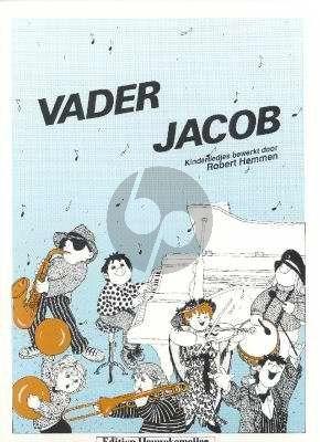 Vader Jacob (Kinderliedjes bewerkt door Robert Hemmen)