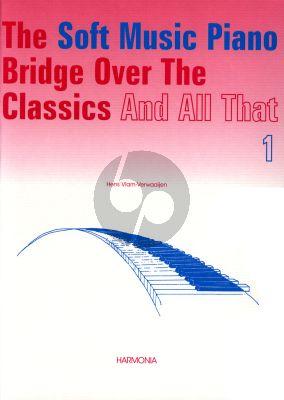 Vlam-Verwaaijen Soft Music Piano Bridge over the Classics and All That Vol.1 (grade 2 - 4)