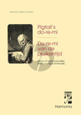 Album Doremi van de Pruikentijd (Pigtail's Doremi) Piano of Orgel Manualiter (S. Schuitema)