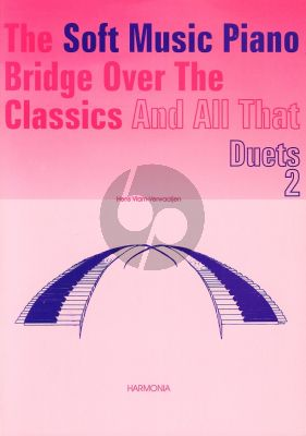 Vlam-Verwaaijen Soft Music Piano Bridge over the Classics and All That Duets Vol.2