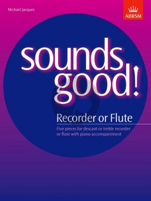 Jacques Sounds Good! Descant or Treble (Flute) Recorder and Piano (flute)