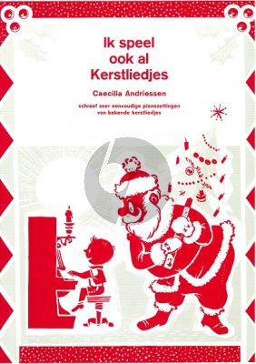 Andriessen Ik speel ook al Kerstliedjes (zeer eenvoudige piano zettingen)