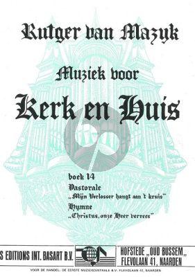 Kerk en Huis Vol. 14 Pastorale & Hymne voor Orgel