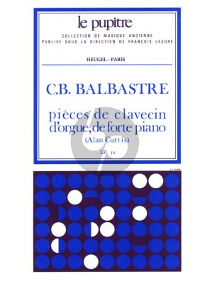 Balbastre Pieces de Clavecin, de l'Orgue et de Pianoforte (Alan Curtis) (Le Pupitre)