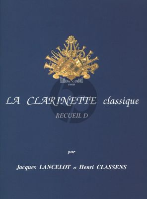 La Clarinette Classique Vol.D Clarinette-piano (Lancelot-Classens)