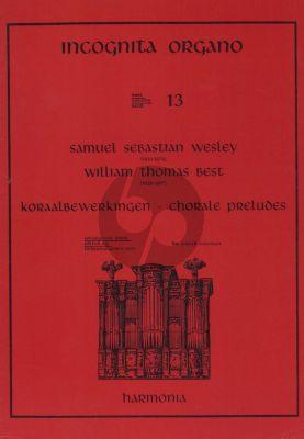 Wesley-Best Choralpreludes orgel (Incognita Organo 13)