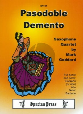 Goddard Pasodoble Demento 4 Saxophones (SATB/AATB)