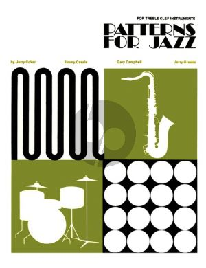 Coker Patterns for Jazz Any Treble Clef Instrument (with J. Casale-G. Campbell-J. Greene)