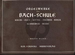 Orgelwerke der Bach Schule (ed. Martin Weyer)