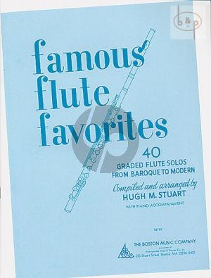 Famous Flute Favorites (40 Graded Flutes Solos from Baroque to Modern)
