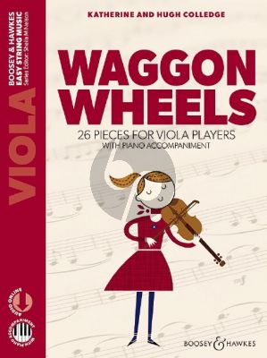 Colledge Waggon Wheels (A Second Book of 26 Pieces for Beginner Viola Players with Piano Accompaniment) (Book with Audio online)
