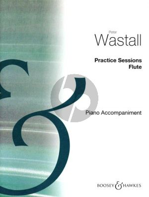 Wastall Practice Sessions for Flute (Piano Accompaniment)