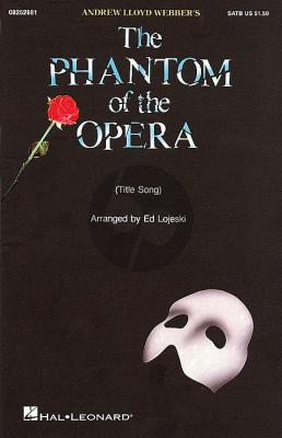 Lloyd Webber Phantom of the Opera (Title Song) SAB (arr. Ed Lojeski)