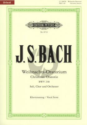 Bach Weihnachts Oratorium BWV 248 Soli-Choir-Orch. Vocal Score (edited Johannes Muntschick) (Peters-Urtext)
