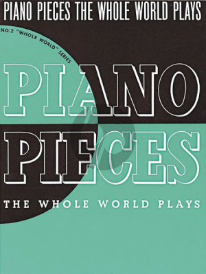 Piano Pieces Whole World Plays (Music Sales)
